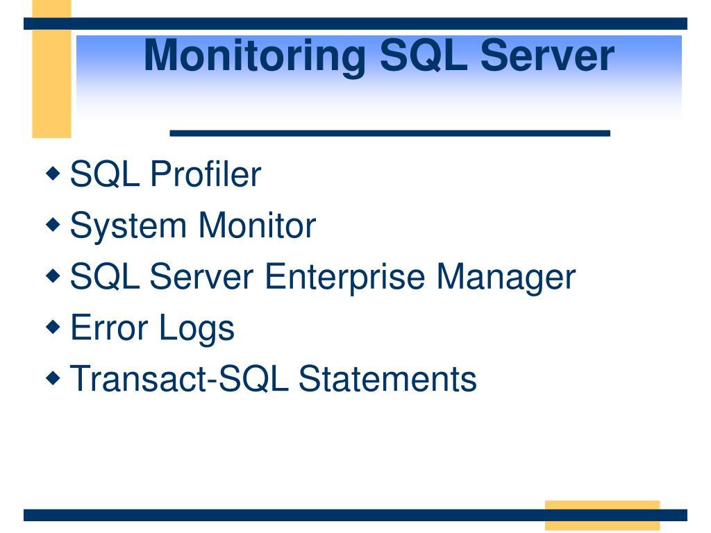 Monitoring SQL Server