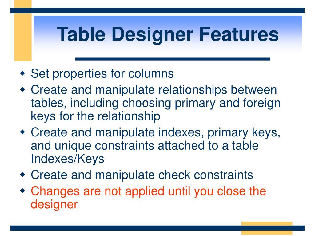 Table Designer Features