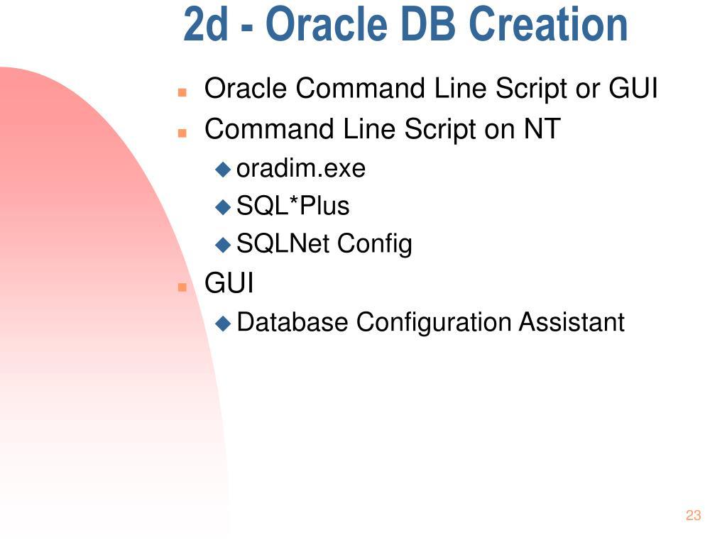 2d - Oracle DB Creation