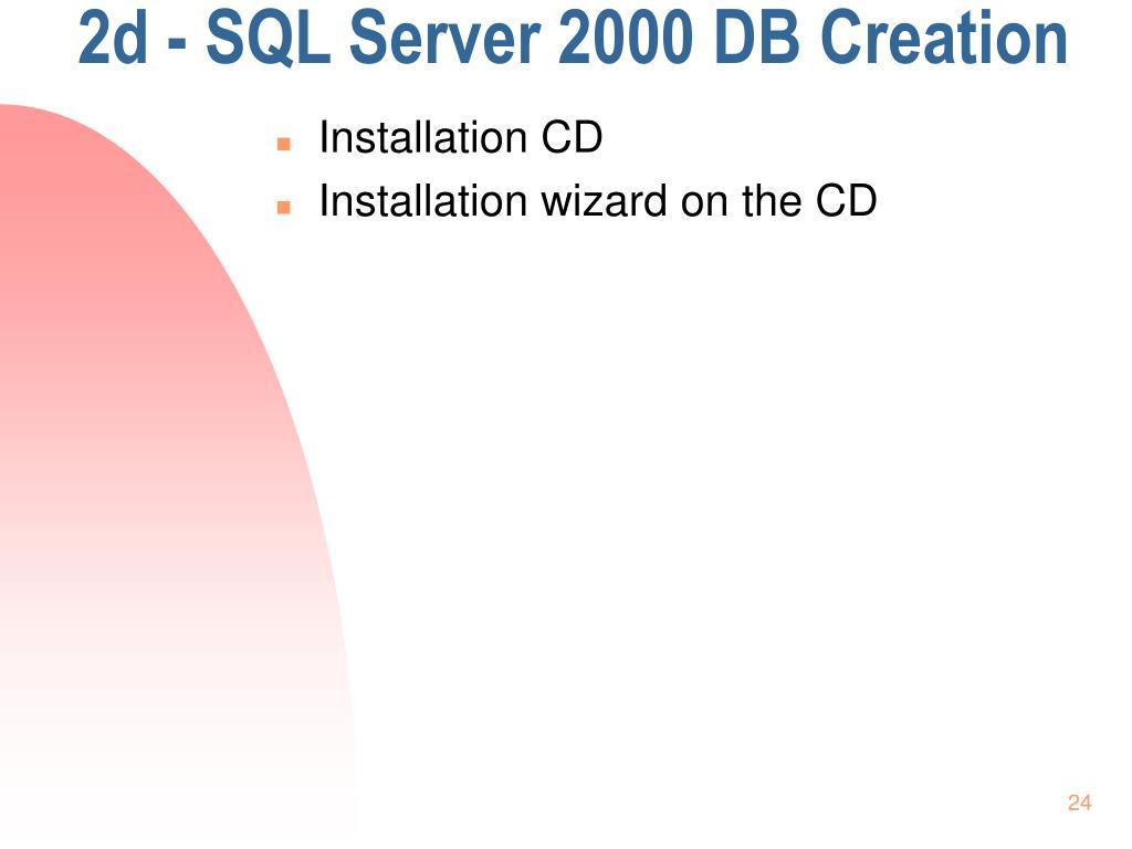 2d - SQL Server 2000 DB Creation