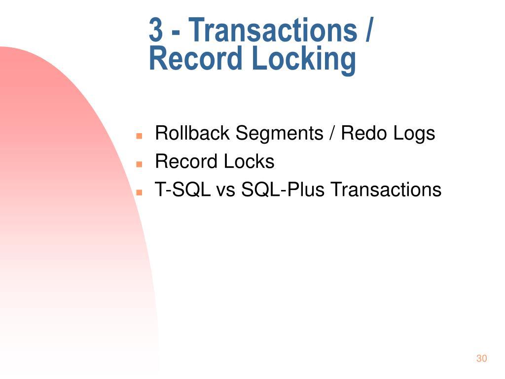 3 - Transactions / Record Locking