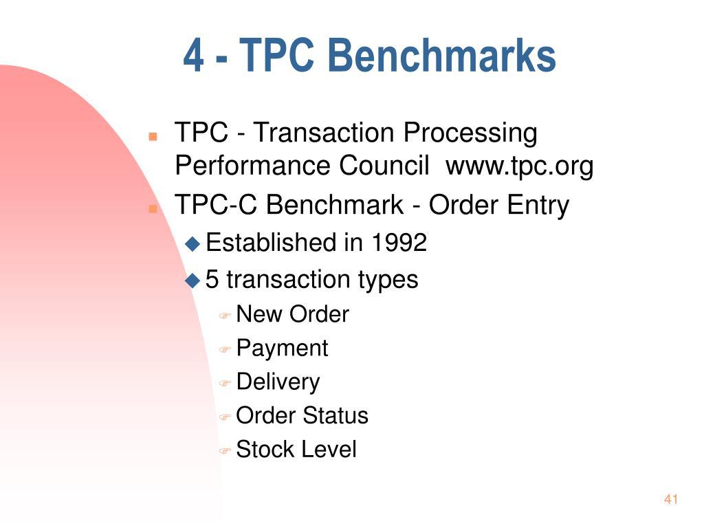 4 - TPC Benchmarks