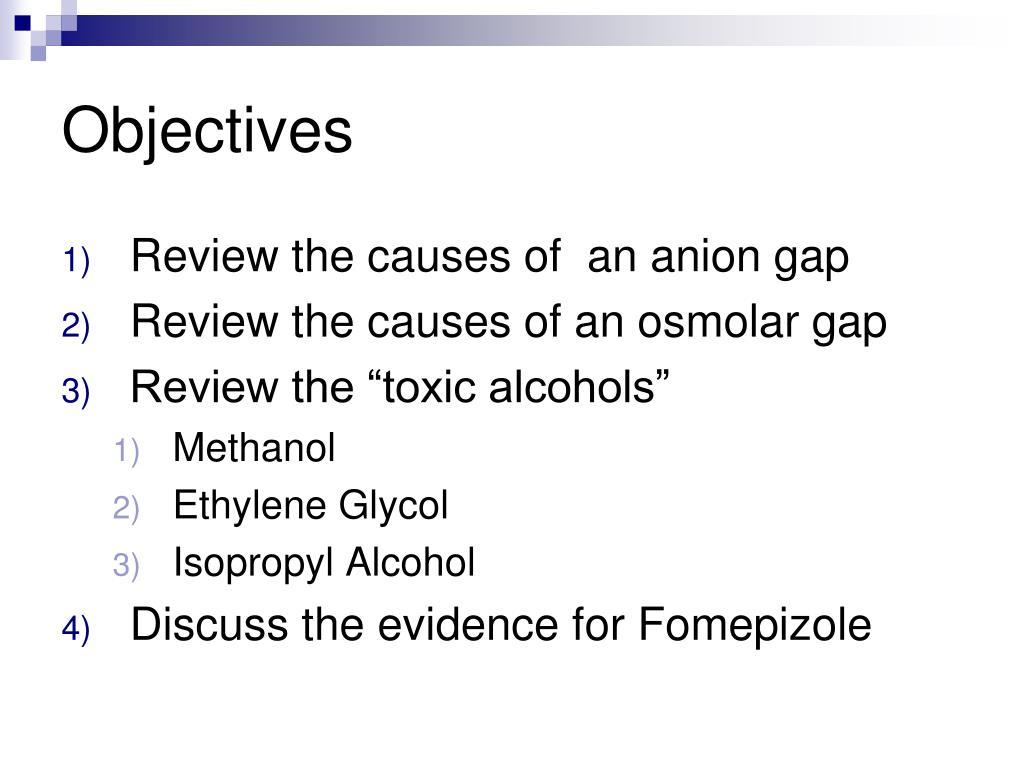 PPT - Toxicology Anion Gap, Osmolar Gap & Toxic Alcohols