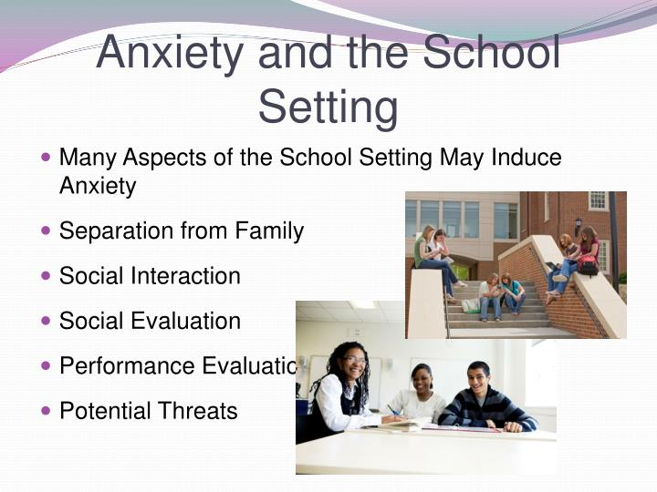 Anxiety and the School Setting