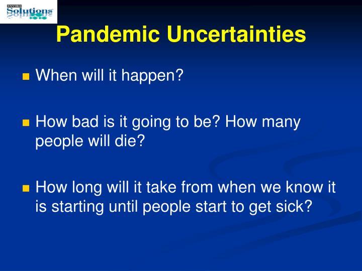 Pandemic Uncertainties