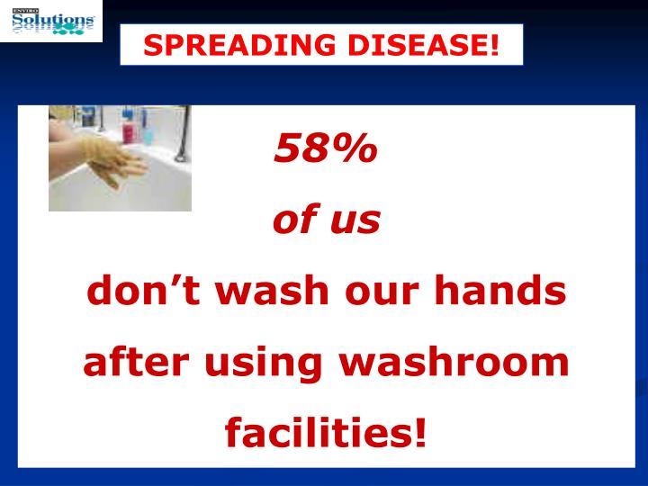SPREADING DISEASE!