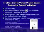 3 utilize the flexviewer project source code using adobe flexbuilder