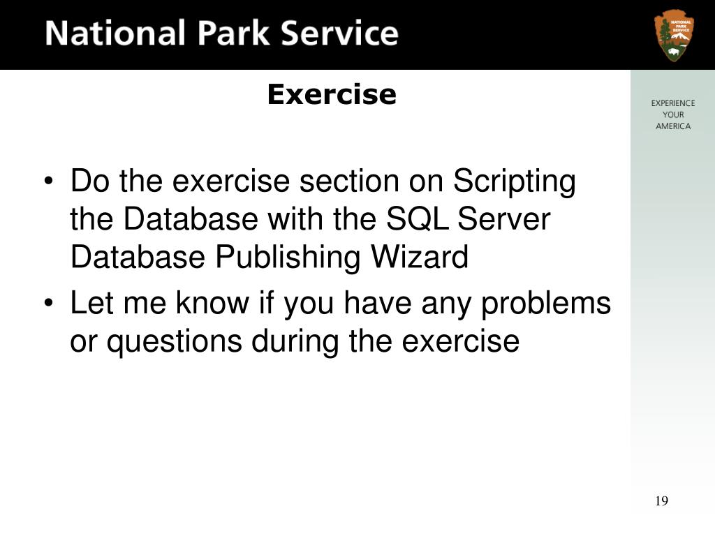 Do the exercise section on Scripting the Database with the SQL Server Database Publishing Wizard