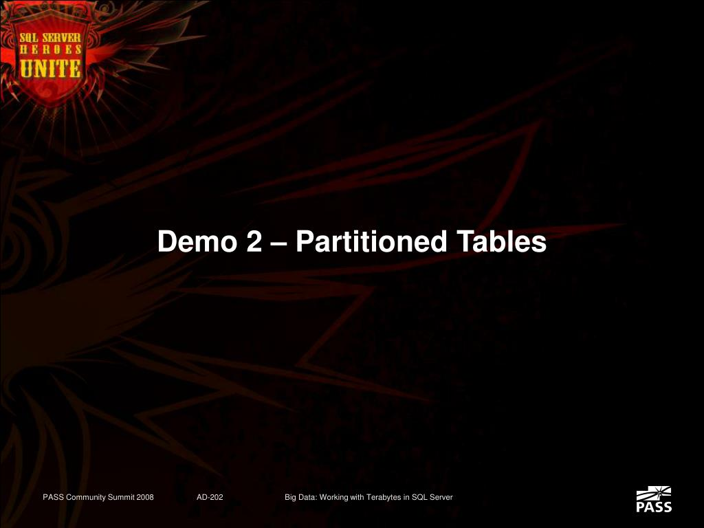 Demo 2 – Partitioned Tables