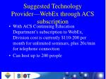 suggested technology provider webex through acs subscription