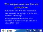 web symposia costs are low and getting lower