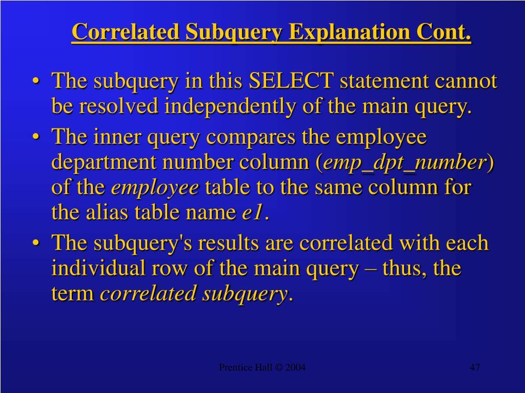 Correlated Subquery Explanation Cont.