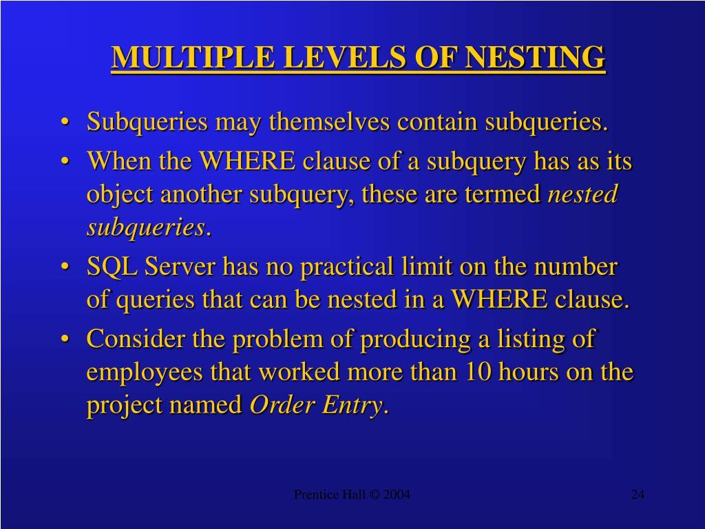 MULTIPLE LEVELS OF NESTING