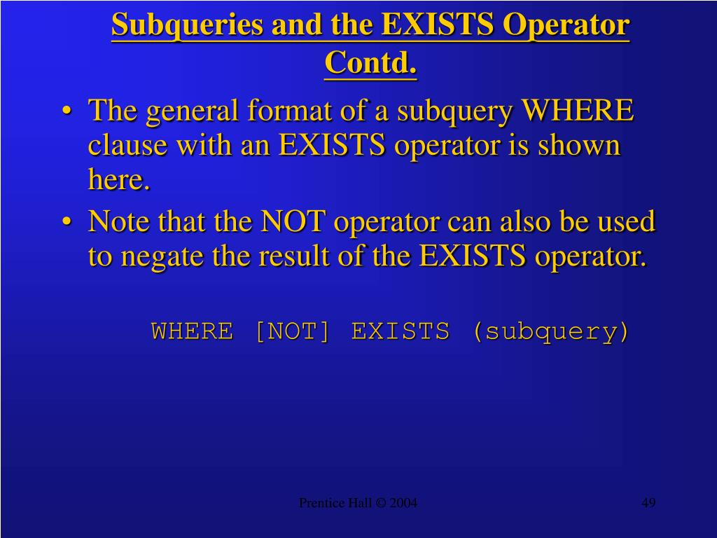 Subqueries and the EXISTS Operator Contd.