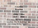 creation reaction crea tion reac tion