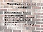 when situations don t meet expectations
