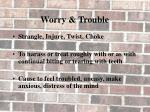 worry trouble
