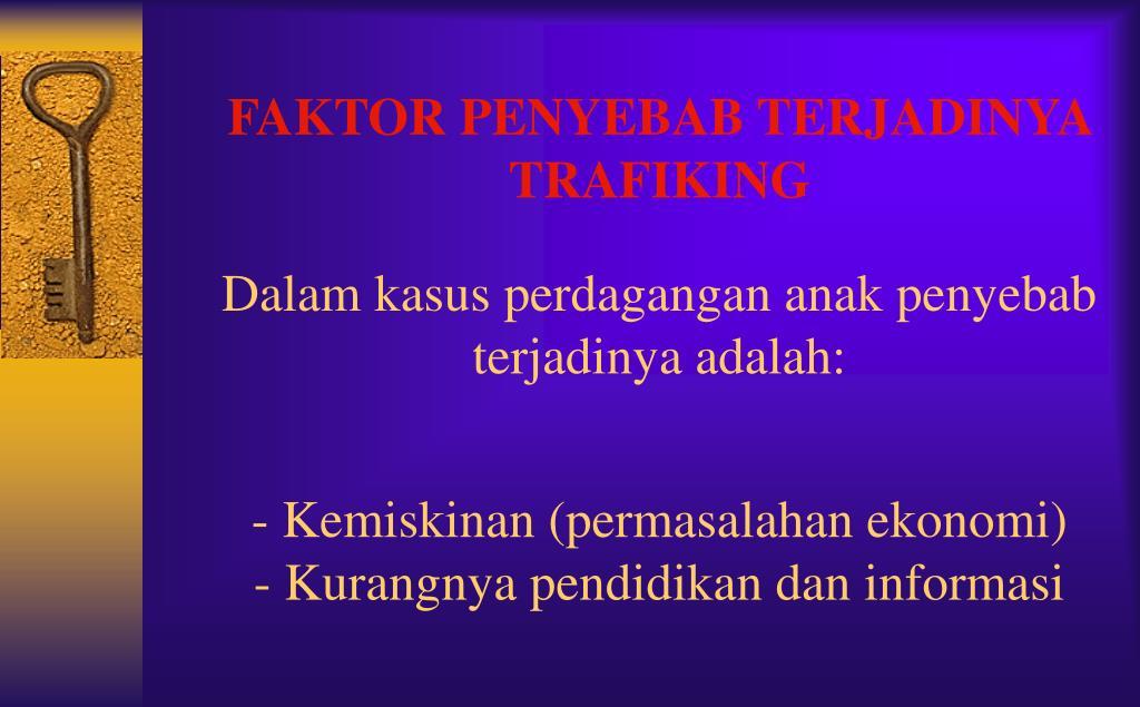 FAKTOR PENYEBAB TERJADINYA TRAFIKING