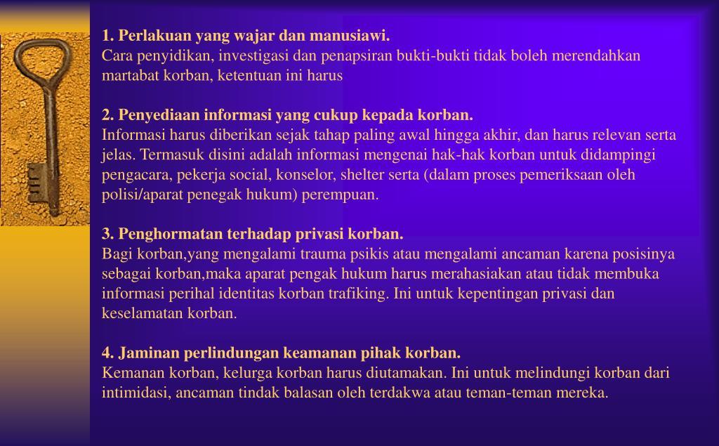 1. Perlakuan yang wajar dan manusiawi.