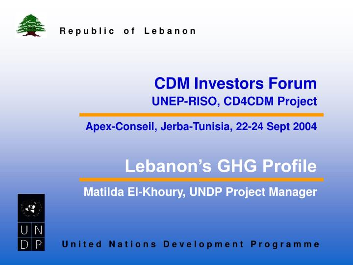 PPT - Matilda El-Khoury, UNDP Project Manager PowerPoint