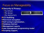 focus on manageability