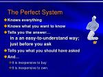 the perfect system