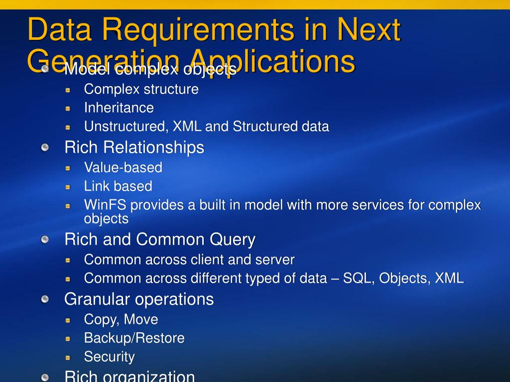 Data Requirements in Next Generation Applications