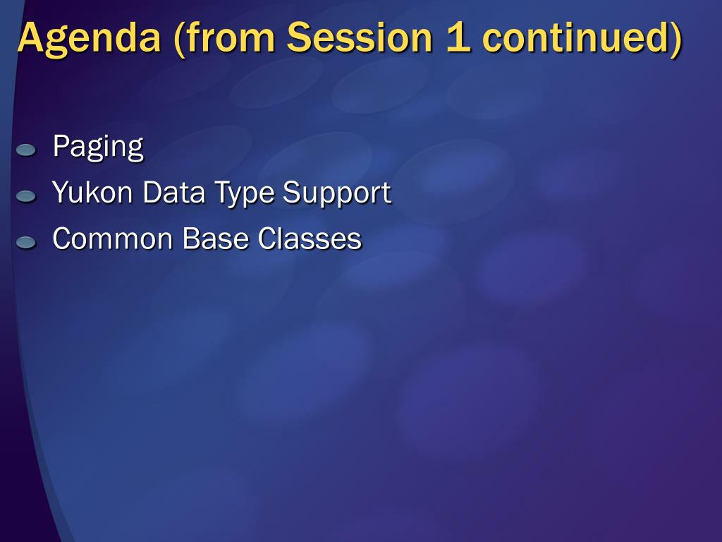 Agenda (from Session 1 continued)