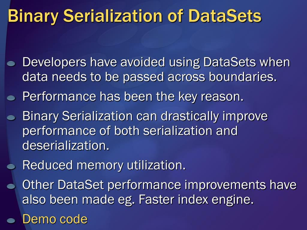 Binary Serialization of DataSets