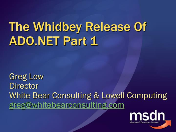 The whidbey release of ado net part 1