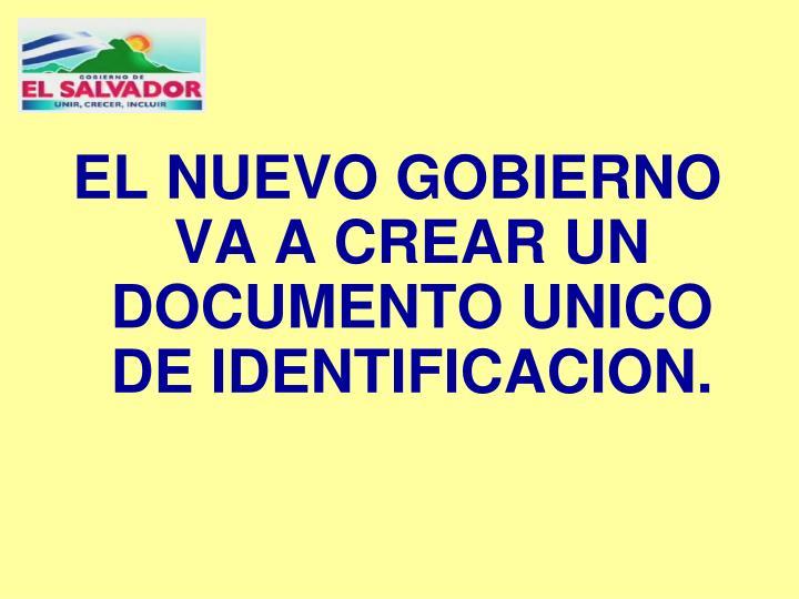 EL NUEVO GOBIERNO VA A CREAR UN DOCUMENTO UNICO DE IDENTIFICACION.