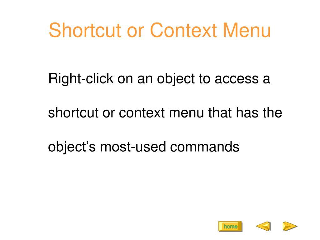 Shortcut or Context Menu