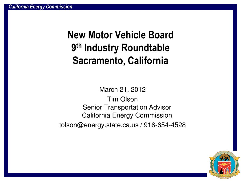 Sac State Round Table.Ppt New Motor Vehicle Board 9 Th Industry Roundtable Sacramento