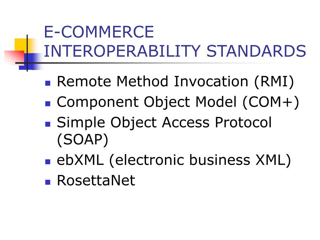 E-COMMERCE INTEROPERABILITY STANDARDS