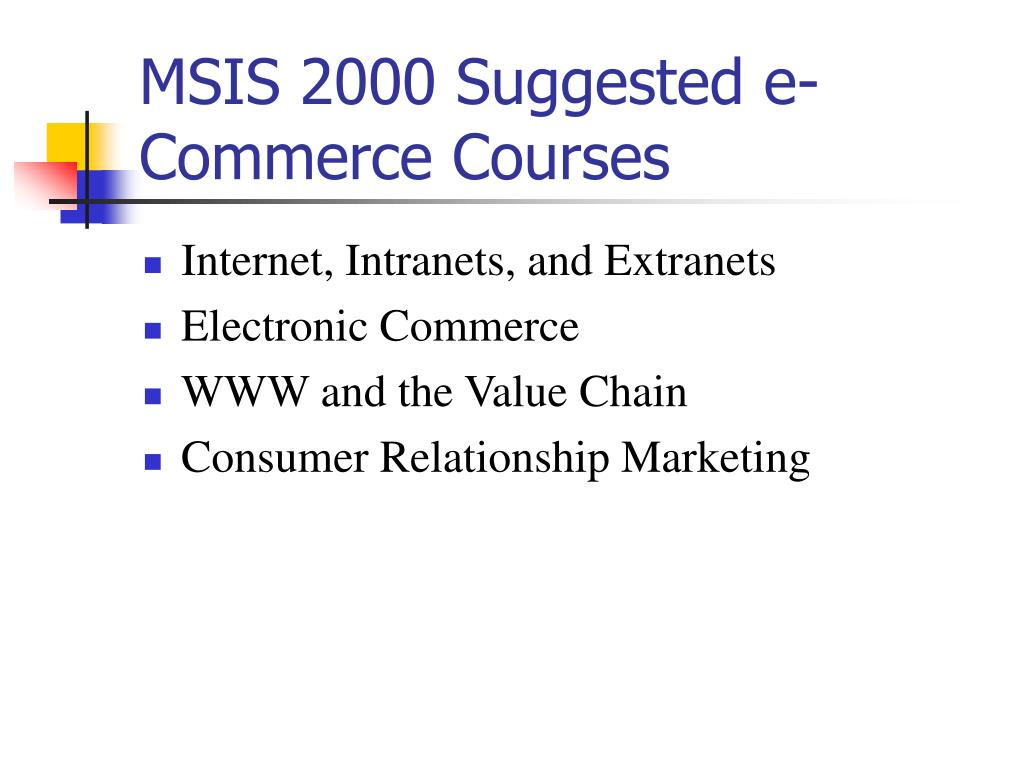 MSIS 2000 Suggested e-Commerce Courses