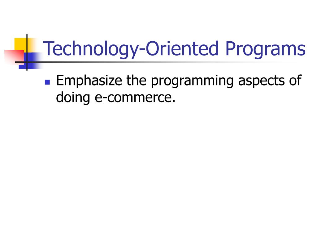 Technology-Oriented Programs