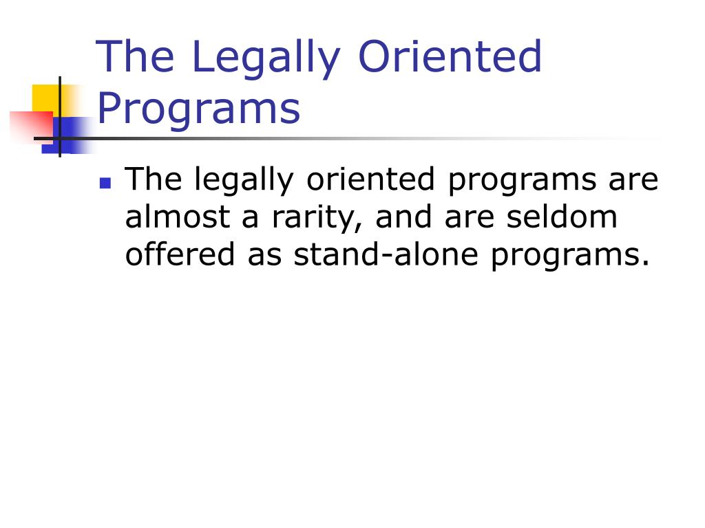 The Legally Oriented Programs