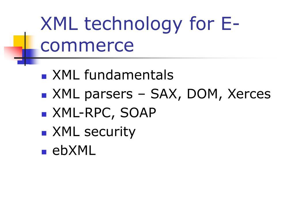 XML technology for E-commerce