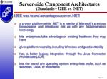 server side component architectures standards j2ee vs net20