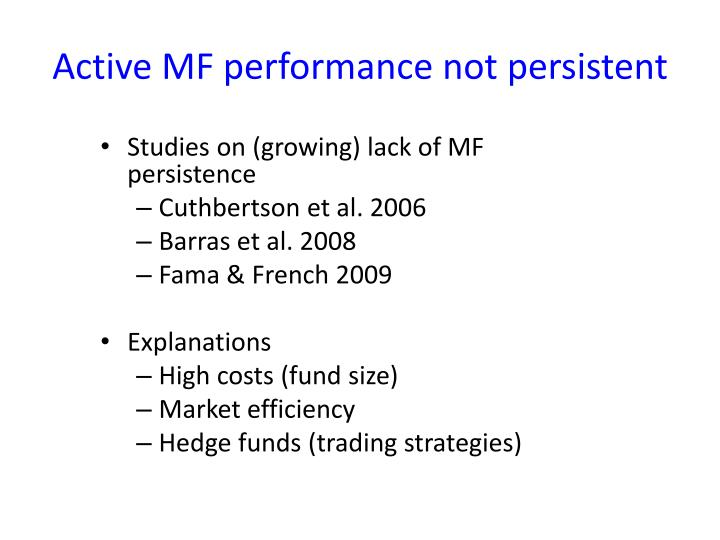 Active MF performance not persistent