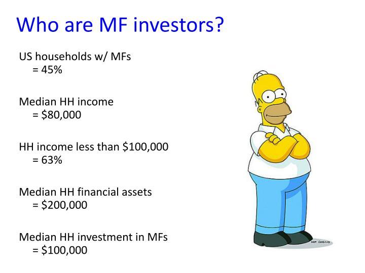 Who are MF investors?