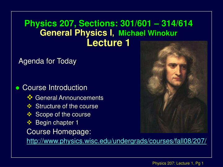 physics 207 sections 301 601 314 614 general physics i michael winokur lecture 1 n.