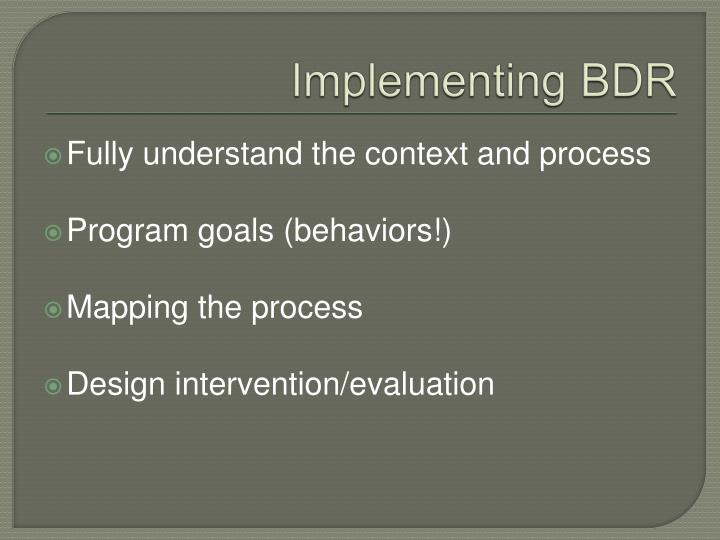 Implementing BDR