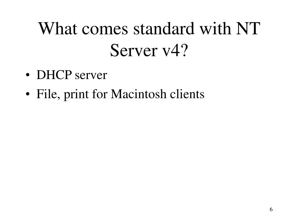 What comes standard with NT Server v4?