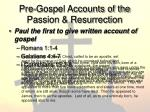 pre gospel accounts of the passion resurrection