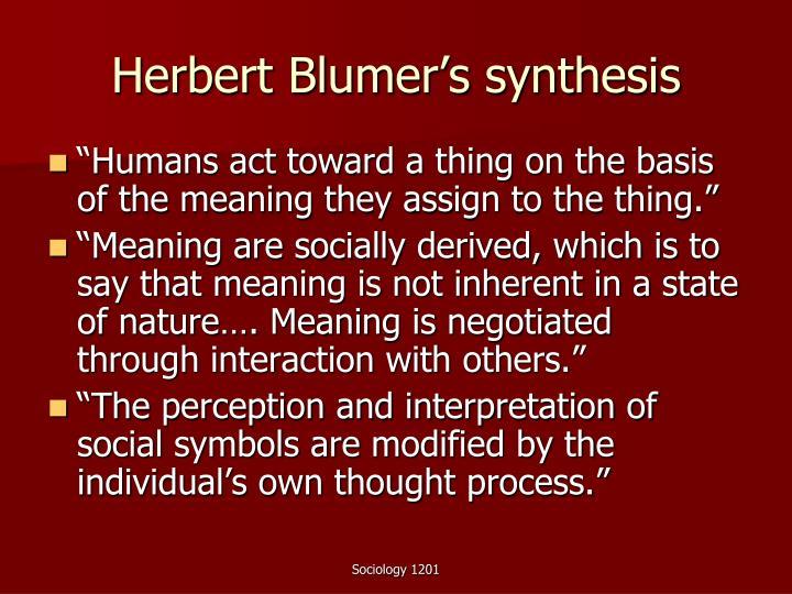 Herbert Blumer's synthesis