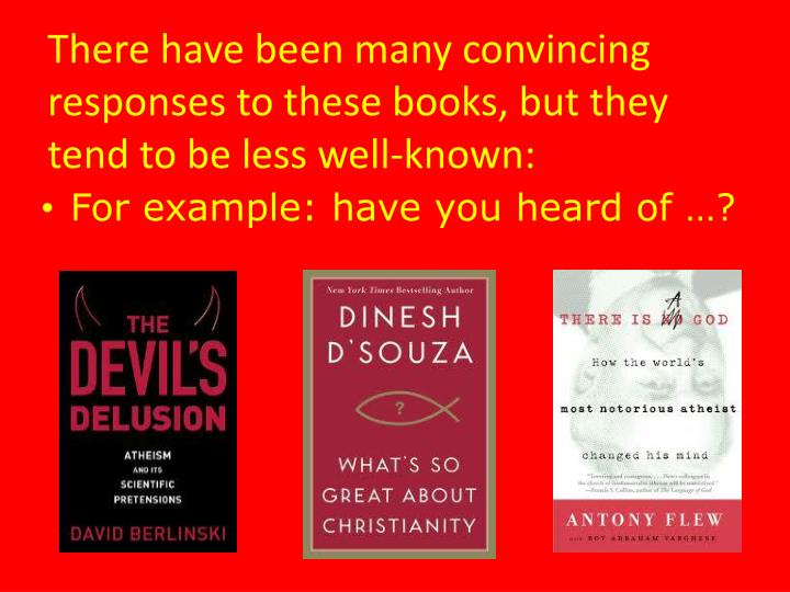 There have been many convincing responses to these books, but they tend to be less well-known: