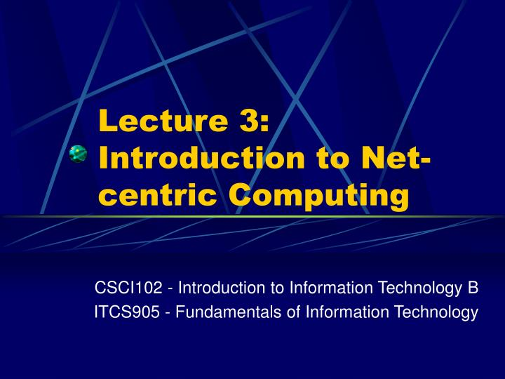 lecture 3 introduction to net centric computing n.