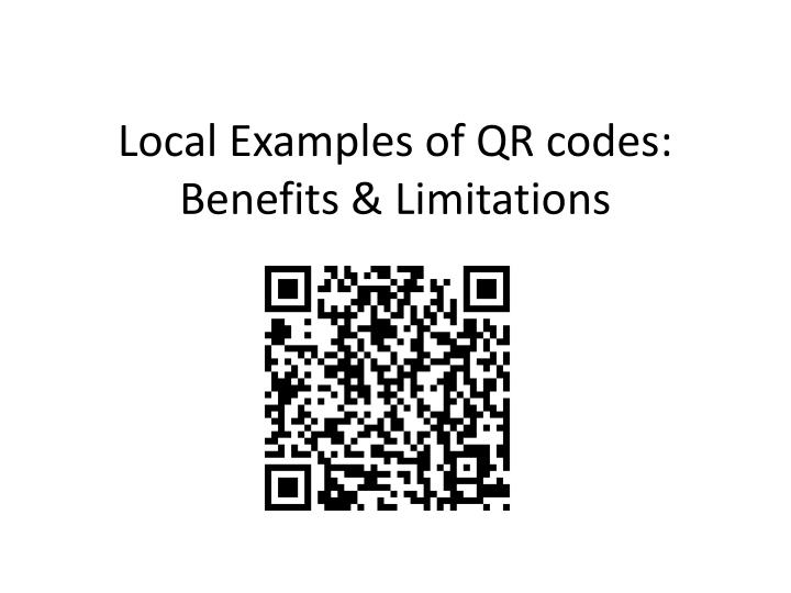 local examples of qr codes benefits limitations