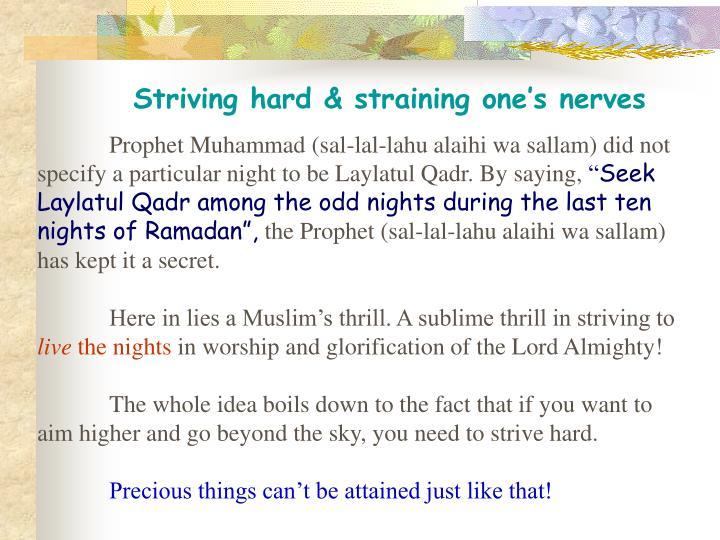 Striving hard & straining one's nerves